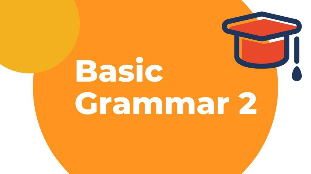 Belajar Grammar Mudah Belajar bahasa Inggris di kelas basic grammar 2